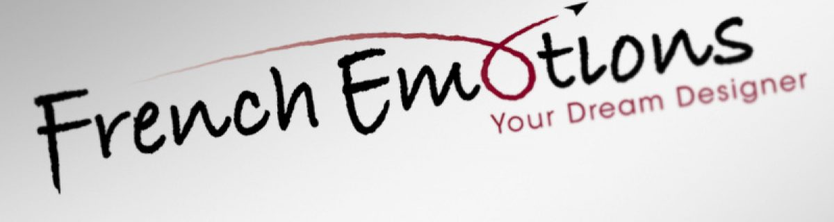 French Emotions - your dream designer